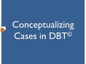 Conceptualizing Cases in Dialectical Behavior Therapy